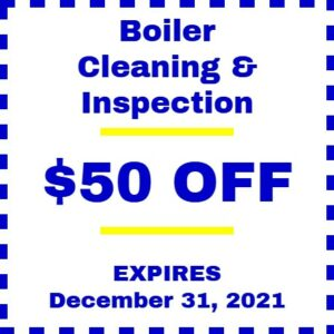 Coupon for $50 off boiler cleaning and inspection. Expires Dec 31, 2021